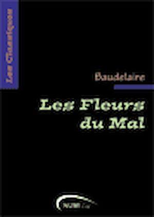 Téléchargez le livre :  Les Fleurs du Mal