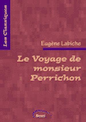 Téléchargez le livre :  Le Voyage de monsieur Perrichon