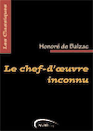 Téléchargez le livre :  Le Chef-d'oeuvre inconnu